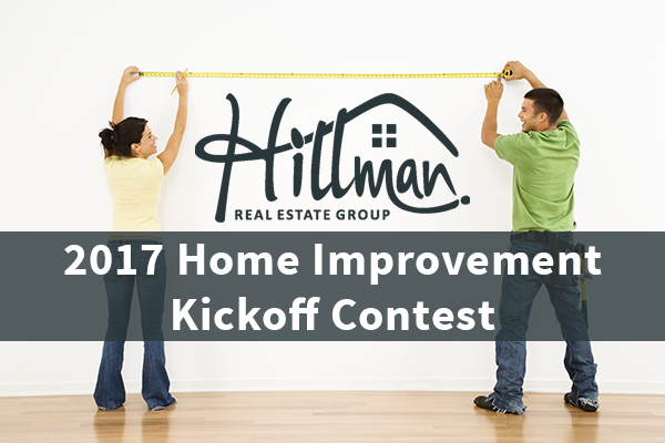 Register to win a $50 home improvement gift card from Hillman Real Estate Group this month!