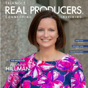 Renée Hillman Featured in Triangle Real Producers Magazine